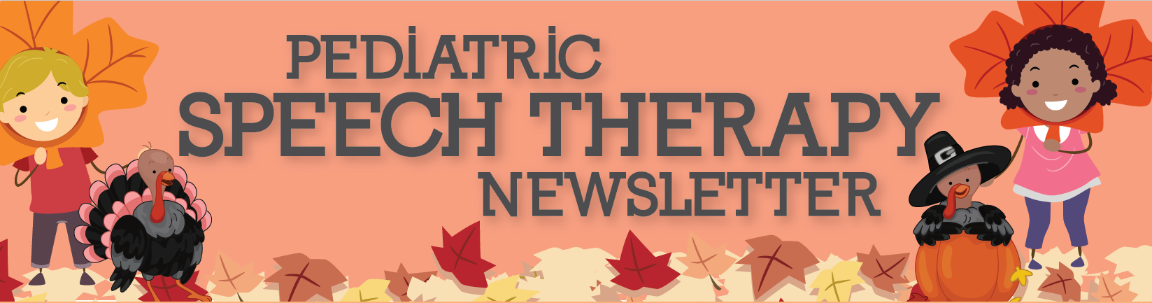 Introducing the Pediatric Speech Therapy Newsletter!