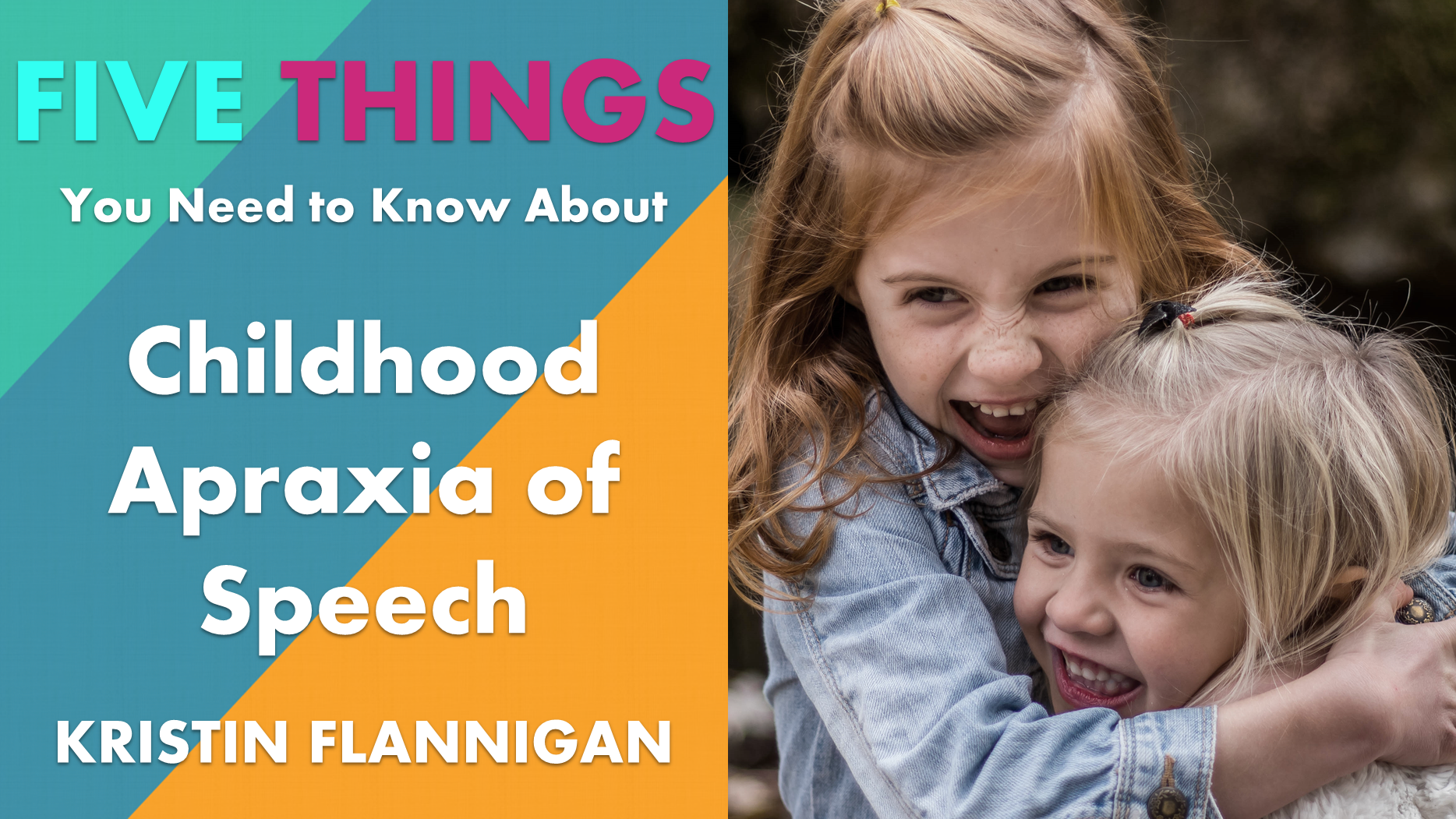 Five Things You Need to Know About Childhood Apraxia of Speech